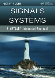 Signals and Systems: A MATLAB® Integrated Approach