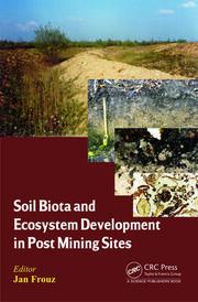 Soil Biota and Ecosystem Development in Post Mining Sites