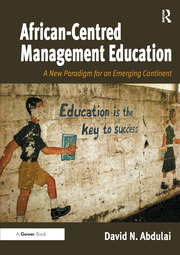 African-Centred Management Education - 1st Edition book cover