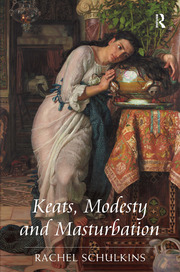 Keats, Modesty and Masturbation - 1st Edition book cover
