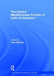 The Eastern Mediterranean Frontier of Latin Christendom