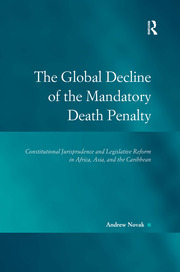 The Global Decline of the Mandatory Death Penalty - 1st Edition book cover