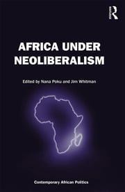 Africa Under Neoliberalism - 1st Edition book cover