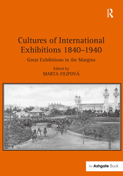 Cultures of International Exhibitions 1840-1940 - 1st Edition book cover