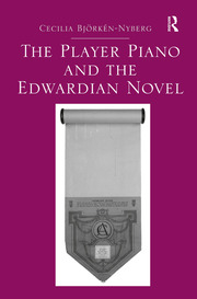 The Player Piano and the Edwardian Novel - 1st Edition book cover