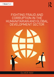 Fighting Fraud and Corruption in the Humanitarian and Global Development Sector - 1st Edition book cover