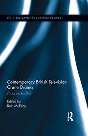 Contemporary British Television Crime Drama: Cops on the Box