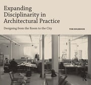 Expanding Disciplinarity in Architectural Practice - 1st Edition book cover