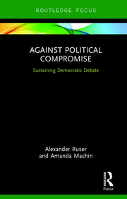 Against Political Compromise - 1st Edition book cover