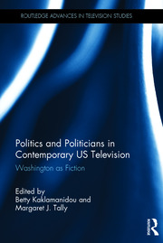 Politics and Politicians in Contemporary US Television: Washington as Fiction