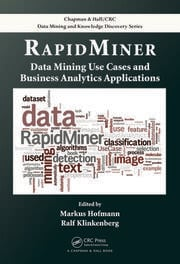 RapidMiner: Data Mining Use Cases and Business Analytics Applications