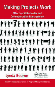 Making Projects Work: Effective Stakeholder and Communication Management