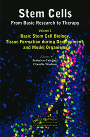 Stem Cells: From Basic Research to Therapy, Volume 1: Basic Stem Cell Biology, Tissue Formation during Development, and Model Organisms