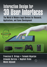 Interaction Design for 3D User Interfaces: The World of Modern Input Devices for Research, Applications, and Game Development