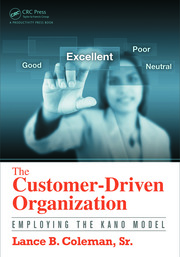 The Customer-Driven Organization : Employing the Kano Model - 1st Edition book cover