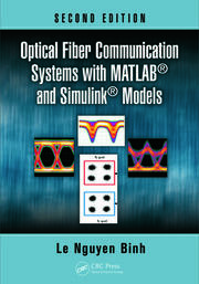 Optical Fiber Communication Systems with MATLAB® and Simulink® Models