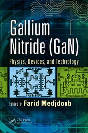 Gallium Nitride (GaN): Physics, Devices, and Technology