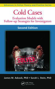 Cold Cases: Evaluation Models with Follow-up Strategies for Investigators, Second Edition