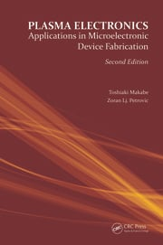 Plasma Electronics: Applications in Microelectronic Device Fabrication