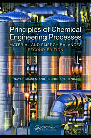 Principles of Chemical Engineering Processes: Material and Energy Balances, Second Edition