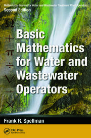Mathematics Manual for Water and Wastewater Treatment Plant Operators: Basic Mathematics for Water and Wastewater Operators