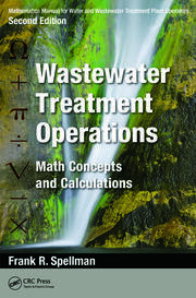 Mathematics Manual for Water and Wastewater Treatment Plant Operators: Wastewater Treatment Operations: Math Concepts and Calculations