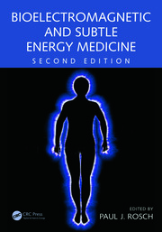 Bioelectromagnetic and Subtle Energy Medicine
