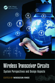 Wireless Transceiver Circuits: System Perspectives and Design Aspects