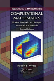 Computational Mathematics: Models, Methods, and Analysis with MATLAB® and MPI, Second Edition