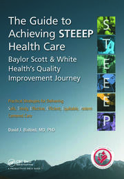 The Guide to Achieving STEEEP™ Health Care: Baylor Scott & White Health's Quality Improvement Journey