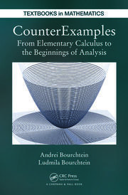 CounterExamples: From Elementary Calculus to the Beginnings of Analysis