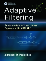 Adaptive Filtering: Fundamentals of Least Mean Squares with MATLAB®