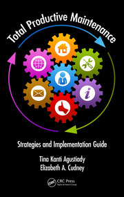 Total Productive Maintenance: Strategies and Implementation Guide