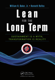 Lean for the Long Term: Sustainment is a Myth, Transformation is Reality