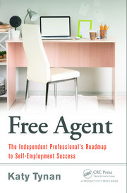Free Agent: The Independent Professional's Roadmap to Self-Employment Success