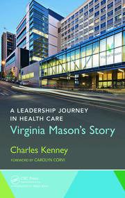 A Leadership Journey in Health Care: Virginia Mason's Story