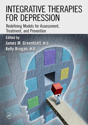 Integrative Therapies for Depression: Redefining Models for Assessment, Treatment and Prevention