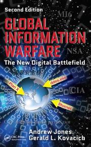 Global Information Warfare: The New Digital Battlefield, Second Edition