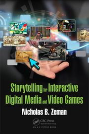 Storytelling for Interactive Digital Media and Video Games - 1st Edition book cover