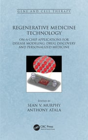 Regenerative Medicine Technology: On-a-Chip Applications for Disease Modeling, Drug Discovery and Personalized Medicine