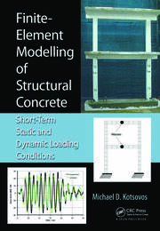 Finite-Element Modelling of Structural Concrete: Short-Term Static and Dynamic Loading Conditions
