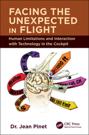 Facing the Unexpected in Flight: Human Limitations and Interaction with Technology in the Cockpit