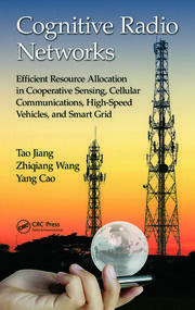 Cognitive Radio Networks: Efficient Resource Allocation in Cooperative Sensing, Cellular Communications, High-Speed Vehicles, and Smart Grid