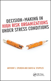 Decision-Making in High Risk Organizations Under Stress Conditions