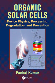Organic Solar Cells: Device Physics, Processing, Degradation, and Prevention