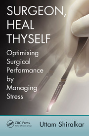 Surgeon, Heal Thyself: Optimising Surgical Performance by Managing Stress