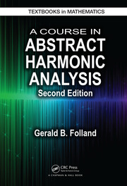 A Course in Abstract Harmonic Analysis - 2nd Edition book cover