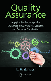 Quality Assurance: Applying Methodologies for Launching New Products, Services, and Customer Satisfaction