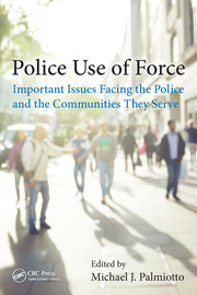 Police Use of Force: Important Issues Facing the Police and the Communities They Serve