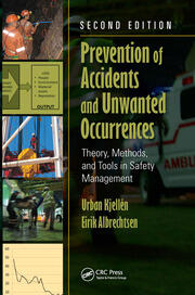 Prevention of Accidents and Unwanted Occurrences: Theory, Methods, and Tools in Safety Management, Second Edition